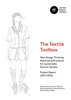 The Textile Toolbox: New Design Thinking, Materials & Processes for Sustainable Fashion Textiles. Report 2011–2015